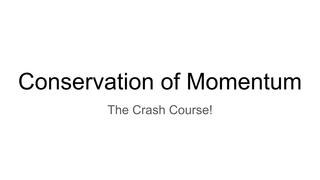Conservation of Momentum Slide