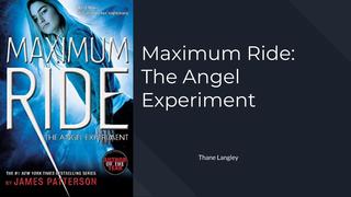 Maximum Ride: The Angel Experi