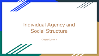 Ch 3 Part 3: Individual Agency