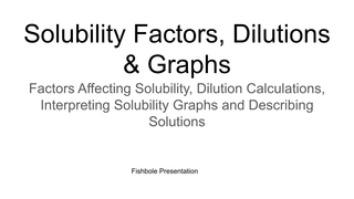 Solubility Factors, Dilutions
