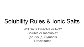 Solubility Rules and Ionic Sal