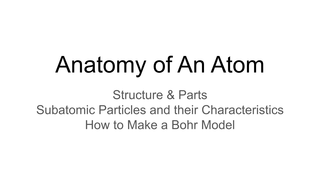 Anatomy of An Atom