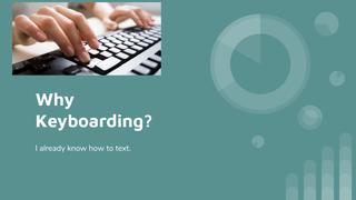 Why Keyboarding?