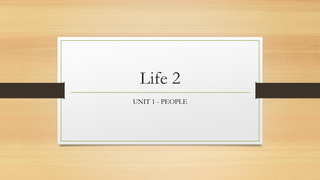 Life 2 Unit 1 - Lessons B and