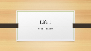 Life 1 Unit 1 - Lessons B and