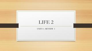 LIFE 2 Unit 4 - Review 1