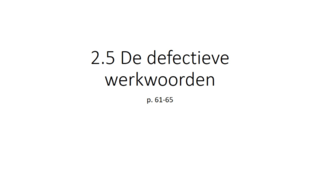 3LAT - Defectieve werkwoorden