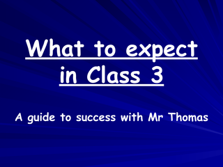 What to expect in Class 3