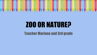 Zoo or Nature?