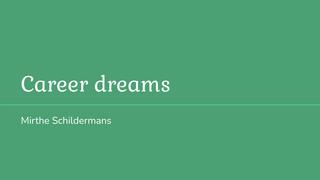 Engels career dreams