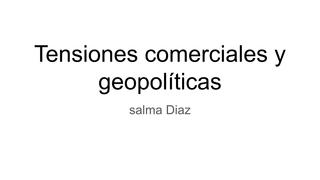 Tensiones comerciales y geopol