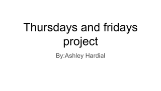 Thursday And Fridays project