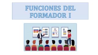FUNCIONES DEL FORMADOR I