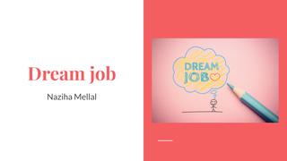 Dream job Naziha Mellal