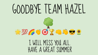 Goodbye TEAM HAZEL