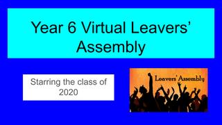 Year 6 Virtual Leavers' Assemb