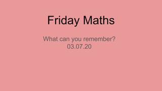 Friday maths 03.07.20