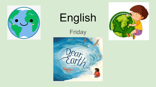 Friday English Dear Earth