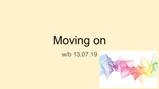 Moving on 13.07.20