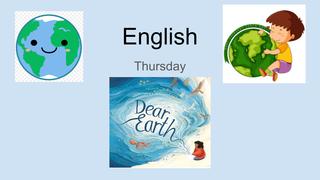 Thurs English Dear Earth