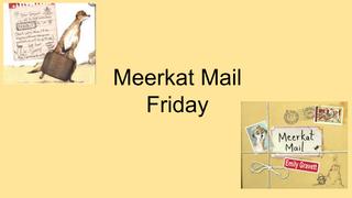 Friday English Meerkat Mail