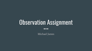 Observation Assignment