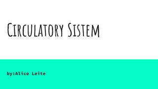 Alice Circulatory Sistem