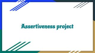 Assertiveness Project- Mayka