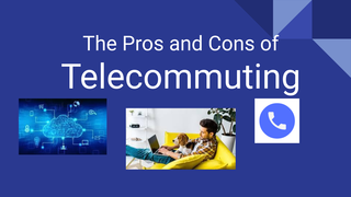 The Pros and Cons of Telecommu