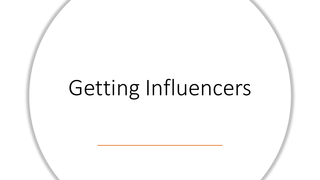 Getting Influencers