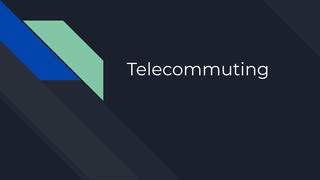 Telecommuting Presentation