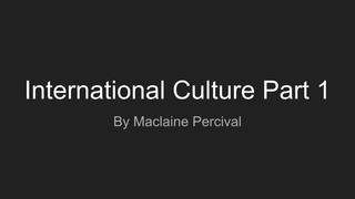 International Culture Part 1