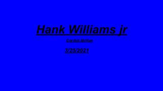 Hank Williams jr research proj
