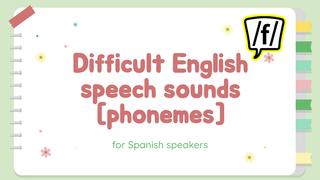 Difficult English speech sound