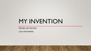 my invention