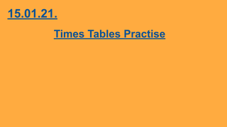 15.01.21. Times tables Practis