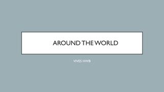 Around the world HWB