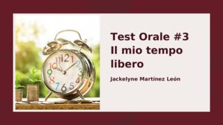 Test Orale #3 tempo libero