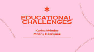 Educational challenges from th