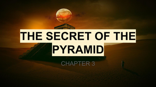 The Secret of The Pyramid - 3