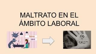 MALTRATO LABORAL.