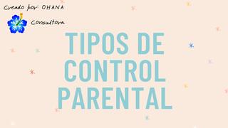 Tipos de Control Parental