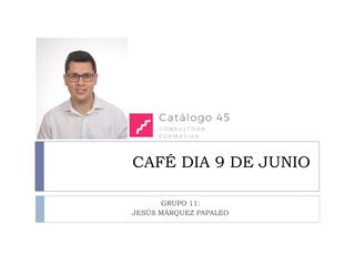 CAFÉ DIA 9 DE JUNIO