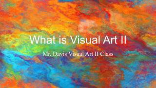 What is Visual Art II