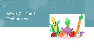 Week 7 Food Technology - yr7