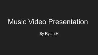 Music Video Presentation