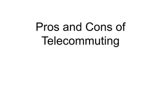 Pros and Cons of Telecommuting